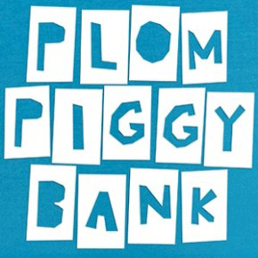 The Plom Piggy Bank Show